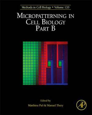 Micropatterning in Cell Biology Part B: Methods in Cell Biology