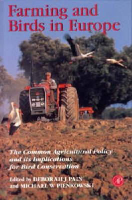 Farming and Birds in Europe: Common Agricultural Policy and Its Implications for Bird Conservation