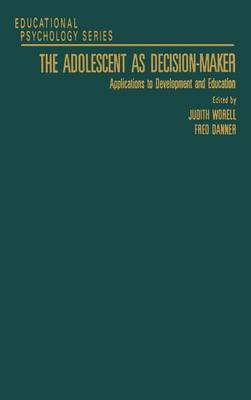 Adolescent as Decision-Maker: Applications to Development and Education