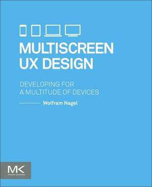 Multiscreen Ux Design: Developing for a Multitude of Devices
