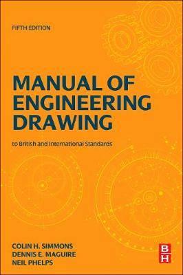 Manual of Engineering Drawing: British and International Standards