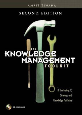 The Knowledge Management Toolkit: Orchestrating IT, Strategy, and Knowledge Platforms