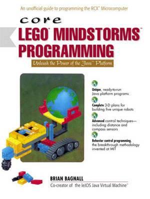 Core LEGO MINDSTORMS Programming: Unleash the Power of the Java Platform