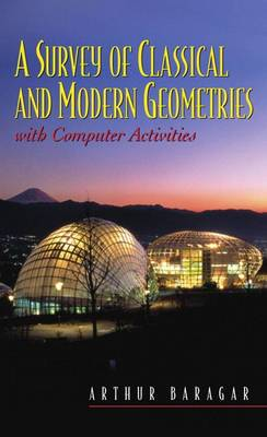 A Survey of Classical and Modern Geometries: With Computer Activities
