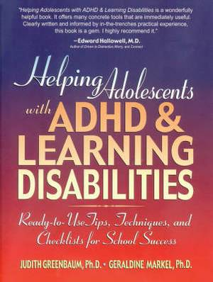 Helping Adolescents with ADHD and Learning Disabilities: Ready-to-Use Tips, Techniques, and Checklists for School Success