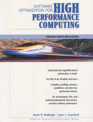 Software Optimization for High-Performance Computing: Creating Faster Applications