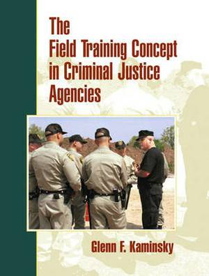 The Field Training Concept in Criminal Justice Agencies