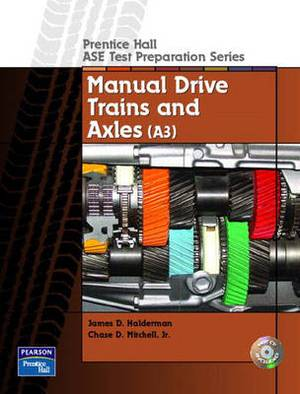 Manual Drive Trains and Axels: Guide to the ASE Exam-manual Drive Trains and Axles