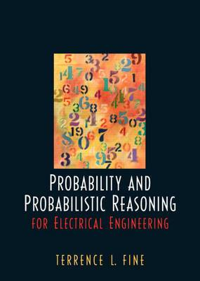 Probability and Probabilistic Reasoning for Electrical Engineering