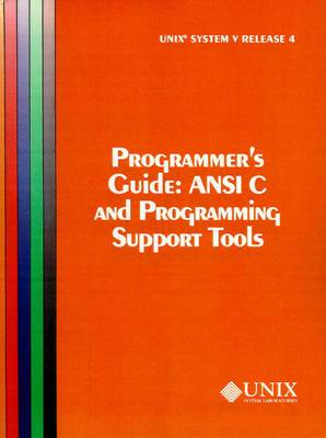 Unix System V - ANSI C and Programming Support Tools: Release 4 : Programmer's Guide