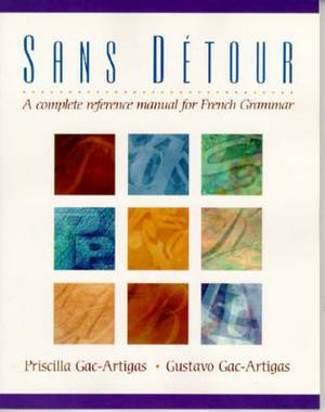 Sans Detour: A Complete Reference Manual for French Grammar
