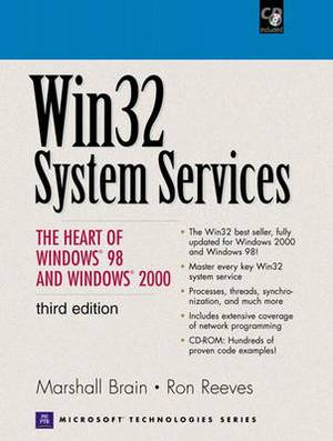 Win32 System Services: Heart of Windows 2000 and 98