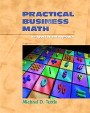 Practical Business Math: An Applications Approach