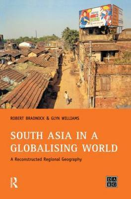 South Asia in a Globalising World: A Reconstructed Regional Geography