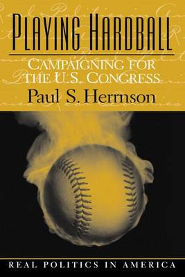 Playing Hardball: Campaigning for the U.S. Congress