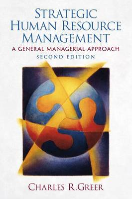 Strategic Human Resource Management: A General Managerial Approach