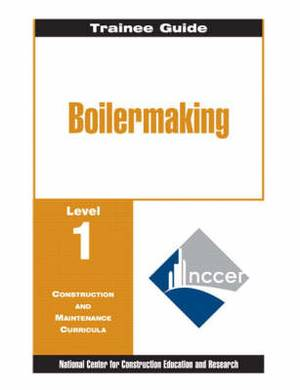 Boilermaking: Level 1 : Trainee Guide