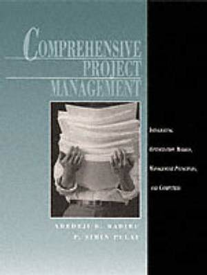 Comprehensive Project Management: Integrating Optimization Models, Management Principles, and Computers