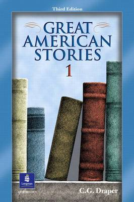 Great American Stories 1: An English as a Second language/English as a Foreign Language Reader: Bk. 1