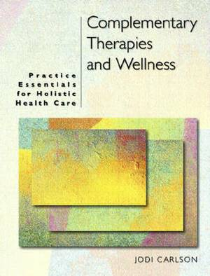 Complementary Therapies and Wellness: Practice Essentials for Holistic Health Care
