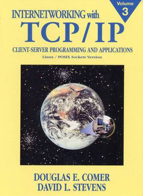 Internetworking with TCP/IP: Client-Server Programming and Applications, Linux/Posix Sockets Version: v. 3