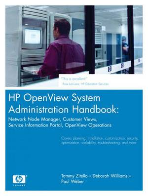 OpenView System Administration Handbook: Network Node Manager, Customer Views, Service Information Portal, OpenView Operations