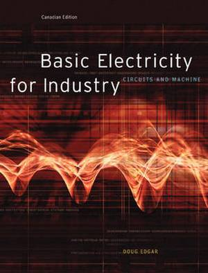 Basic Electricity for Industry: Circuits and Machines Canadian Edition