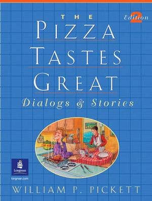 The Pizza Tastes Great, Dialogs and Stories: Student Book