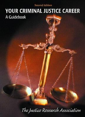 Your Criminal Justice Career: A Guidebook