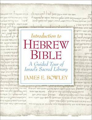 An Introduction to Hebrew Bible: A Guided Tour of Israel's Sacred Library