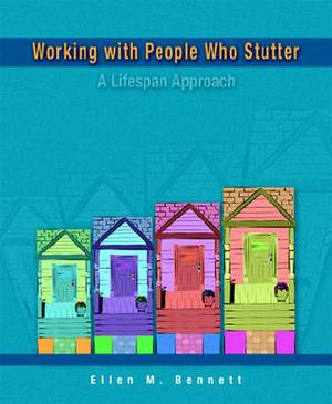 Working with People Who Stutter: A Lifespan Approach
