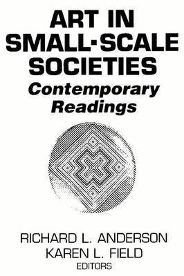 Art in Small Scale Societies: Contemporary Readings: Reader