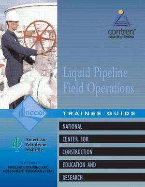 Liquid Pipeline Field Operations Level 1 Trainee Guide, Paperback
