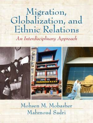 Migration Globalization and Ethnic Relations: An Interdisciplinary Approach