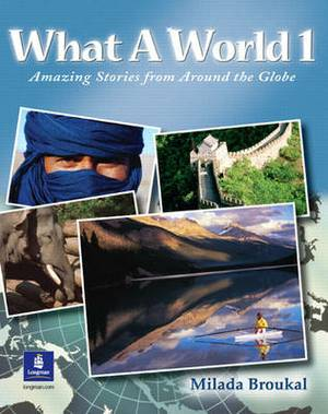 What A World 1: Amazing Stories from Around the Globe: Bk. 1: Beginner