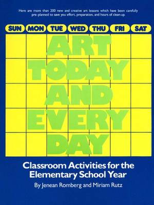 Art Today and Everyday: Classroom Activities for the Elementary School Year