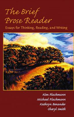 The Brief Prose Reader: Essays for Thinking, Reading, and Writing