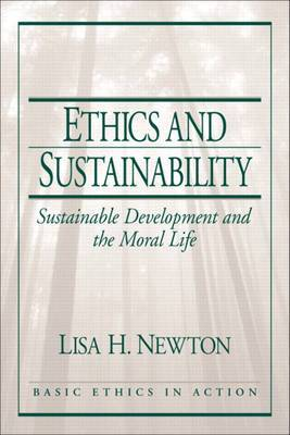 Ethics and Sustainability: Sustainable Development and the Moral Life