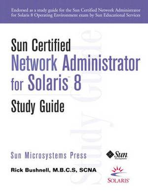 Sun Certified Network Administrator for Solaris 8 Study Guide