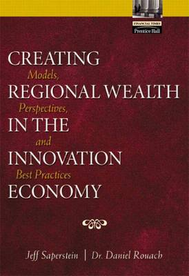 Creating Regional Wealth in the Global Economy: Models, Perspectives and Best Practices