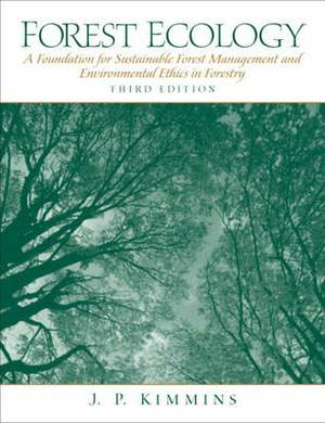 Forest Ecology: A Foundation for Sustainable Forest Management and Environmental Ethics in Forestry