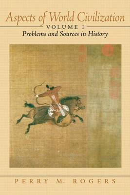 Aspects of World Civilization: Problems and Sources in History: v. 1