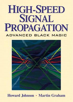 High Speed Signal Propagation: Advanced Black Magic