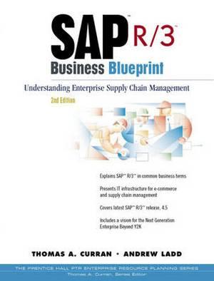SAP R/3 Business Blueprint: Understanding Enterprise Supply Chain Management