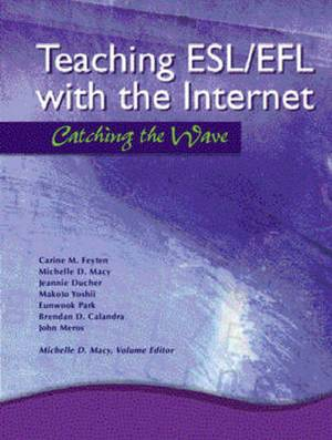 Teaching ESL/EFL with the Internet: Catching the Wave