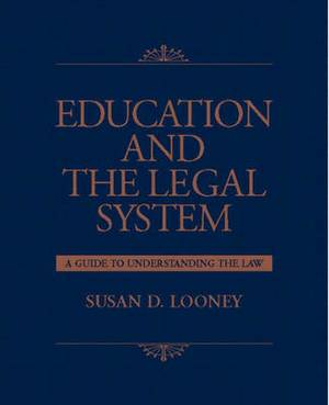 Education and the Legal System: A Guide to Understanding the Law