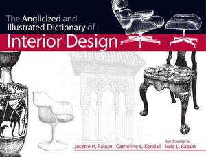 The Anglicized and Illustrated Dictionary of Interior Design: Navigating the Minefield of Design