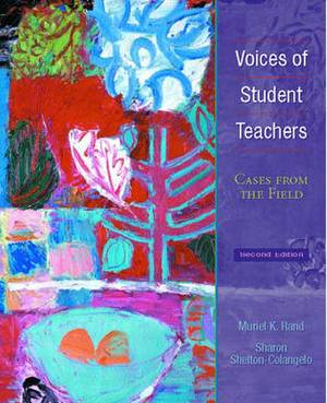 Voices of Student Teachers: Cases from the Field