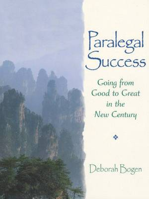 Paralegal Success: Going from Good to Great in the New Century
