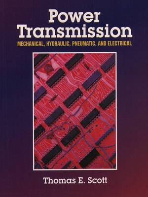 Power Transmission: Mechanical, Hydraulic, Pneumatic, and Electrical